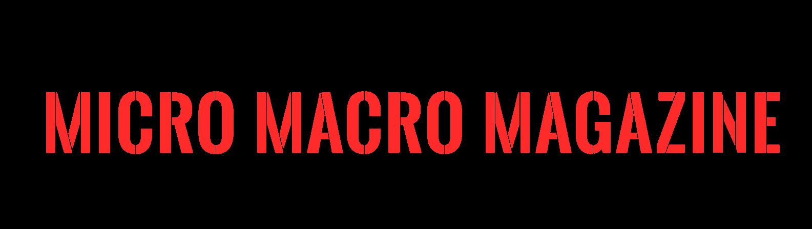 Micro Macro Magazine